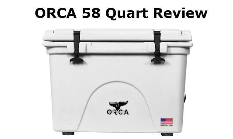ORCA 58 Quart Review